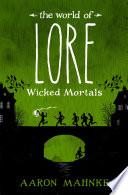 The World of Lore  Volume 2  Wicked Mortals