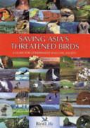Saving Asia s Threatened Birds
