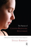 The Practice of Cognitive Behavioural Hypnotherapy