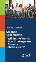 A Study Guide for Stephen Greenblatt's