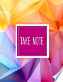 Take Note: Enhanced Cornell Notes, Note Taking System, for Students at University and Graduate Levels