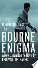 Robert Ludlum s  TM  The Bourne Enigma Book