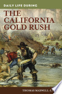Daily Life during the California Gold Rush Book