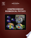 """Comprehensive Biomedical Physics"" by Anders Brahme"