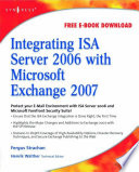 Integrating ISA Server 2006 with Microsoft Exchange 2007 Book