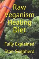 Raw Veganism Healing Diet