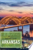 Explorer's Guide Arkansas (2nd Edition) (Explorer's Complete)