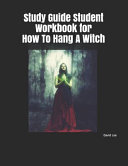 Study Guide Student Workbook For How To Hang A Witch