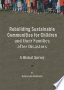 Rebuilding Sustainable Communities For Children And Their Families After Disasters
