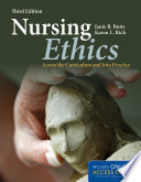"""Nursing Ethics: Across the Curriculum and Into Practice"" by Janie B. Butts, Karen L. Rich"