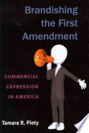 Brandishing the First Amendment  : Commercial Expression in America