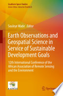 Earth Observations and Geospatial Science in Service of Sustainable Development Goals