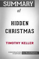 Summary of Hidden Christmas by Timothy Keller