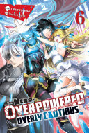 Pdf The Hero Is Overpowered but Overly Cautious, Vol. 6 (light novel)