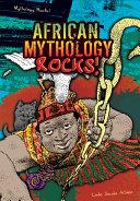 African Mythology Rocks