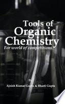 Tools of Organic Chemistry