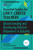 Essential Guides for Early Career Teachers  Understanding and Developing Positive Behaviour in Schools