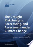 The Drought Risk Analysis  Forecasting  and Assessment under Climate Change
