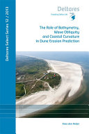 The Role of Bathymetry  Wave Obliquity and Coastal Curvature in Dune Erosion Prediction