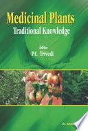 """Medicinal Plants: Traditional Knowledge"" by Pravin Chandra Trivedi"