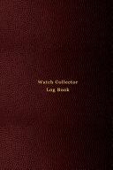 Watch Collector Log Book