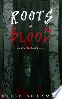 Roots of Blood