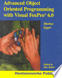 """""""Advanced Object Oriented Programming with Visual FoxPro 6.0"""" by Markus Egger"""