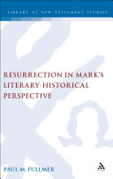 Resurrection in Mark s Literary Historical Perspective