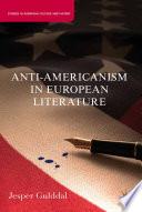 Anti Americanism in European Literature