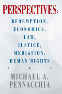 Perspectives: Redemption, Economics, Law, Justice, Mediation, Human Rights