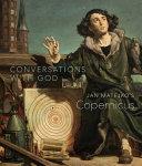 Conversations with God  Jan Matejko s Copernicus