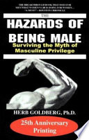 """The Hazards of Being Male: Surviving the Myth of Masculine Privilege"" by Herb Goldberg"