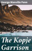 The Kopje Garrison Pdf/ePub eBook