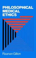 Philosophical Medical Ethics