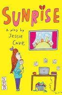 Sunrise: a play