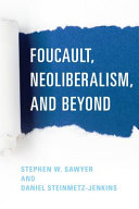 Foucault, neoliberalism, and beyond