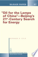 Oil for the Lamps of China   Beijing   s 21st Century Search for Energy Book