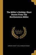 The Miller s Holiday  Short Stories from the Northwestern Miller