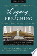 A Legacy of Preaching  Volume Two   Enlightenment to the Present Day