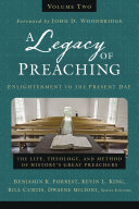 A Legacy of Preaching, Volume Two---Enlightenment to the Present Day Book