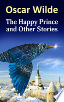 Read Online The Happy Prince and Other Stories For Free