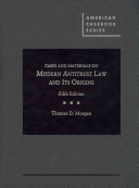 Cases and Materials on Modern Antitrust Law and Its Origins