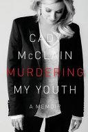 Murdering My Youth