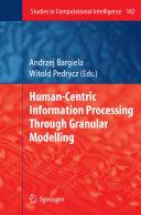 Human-Centric Information Processing Through Granular Modelling