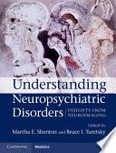 Understanding Neuropsychiatric Disorders