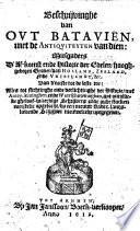 Beschrijvinghe van Out Batavien met de Antiquiteyten van dien  Mitsgaders d Afkomst ende Historie der Edelen hooghgeboren Grauen van Holland  Zeeland ende Vrieslandt  etc