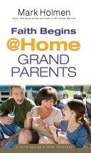 Faith Begins @ Home Grandparents (Faith Begins@Home)