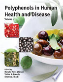 """Polyphenols in Human Health and Disease"" by Ronald Ross Watson, Victor R. Preedy, Sherma Zibadi"
