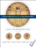 """Fundamentals of Biochemistry: Life at the Molecular Level"" by Donald Voet, Judith G. Voet, Charlotte W. Pratt"