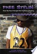 Cover of Free stylin' : how hip hop changed the fashion industry